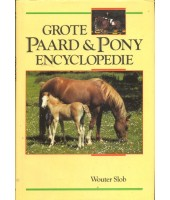 Grote Paard & Pony encyclopedie - Wouter Slob
